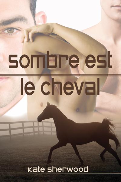Sombre est le cheval