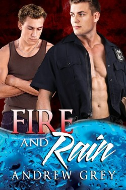 Fire And Rain By Andrew Grey Dreamspinner Press