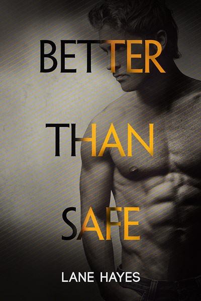 Better Than Safe