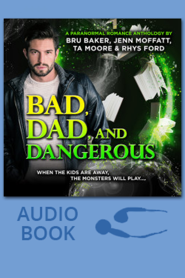 Bad, Dad, and Dangerous