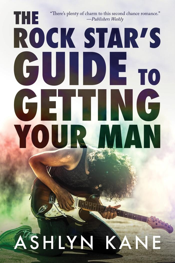 The Rock Star's Guide to  Getting Your Man