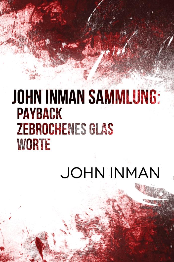 John Inman Sammlung:  Payback, Zebrochenes  Glas, Worte