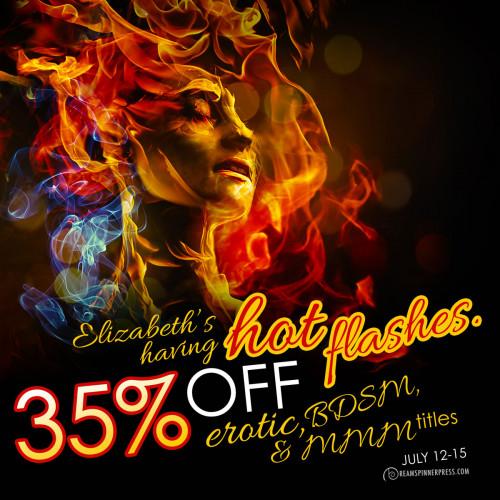 Elizabeth's Having Hot Flashes:  35% off Erotic, BDSM, MMM Titles