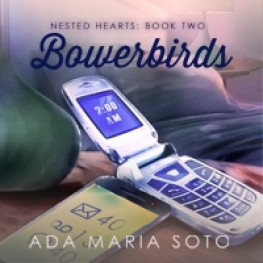 Bowerbirds (Nested Hearts: Book 2) August 26 Release Date
